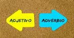 Diferenças entre adjetivo e advérbio