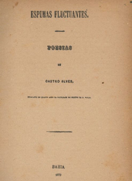 """Capa da edição original de """"Espumas flutuantes"""". O único livro que Castro Alves viu ser publicado."""