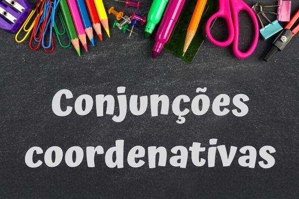 As conjunções coordenativas são elementos indispensáveis para a coesão e coerência.