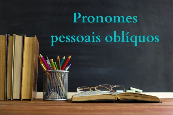 Os pronomes pessoais oblíquos exercem função de complementos verbais.