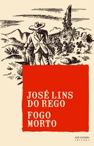 Capa do livro Fogo morto, de José Lins do Rego, publicado pela editora José Olympio, do Grupo Editorial Record. [1]