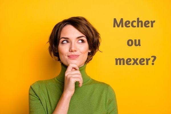 """O verbo """"mexer"""" e palavras derivadas dele são escritos com a letra X."""