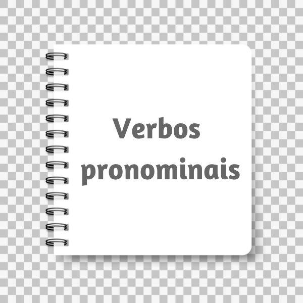 Os verbos pronominais são flexionados junto com pronomes oblíquos.