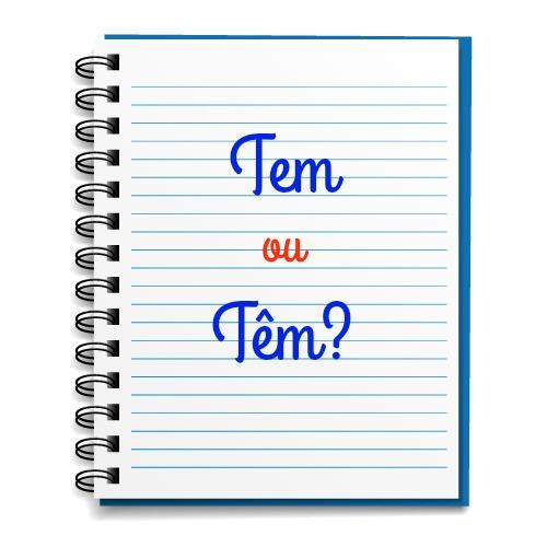 """Na Língua Portuguesa, existem as duas formas de conjugação do verbo ter no presente do indicativo: """"tem"""" e """"têm"""""""