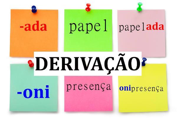 A derivação é um processo de formação de palavras