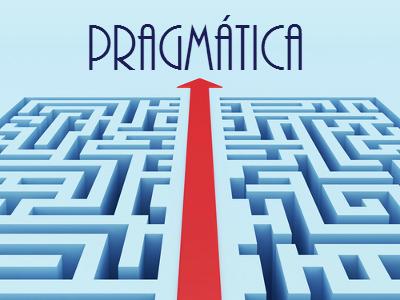A Pragmática é um ramo da linguística que estuda o uso concreto da linguagem através da análise dos enunciados dos falantes