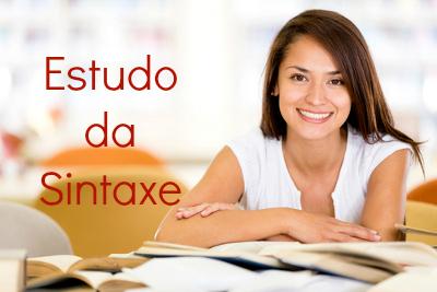 A sintaxe é peça fundamental da gramática da língua portuguesa: graças a ela as palavras são dispostas corretamente nas orações