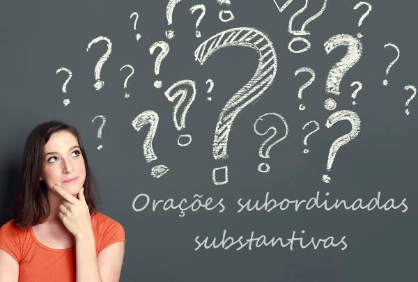 As orações subordinadas substantivas exercem as funções do substantivo