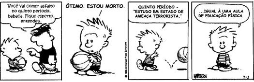 Calvin e Haroldo, criação de Bill Watterson. O uso da conotação confere o efeito de humor da tirinha