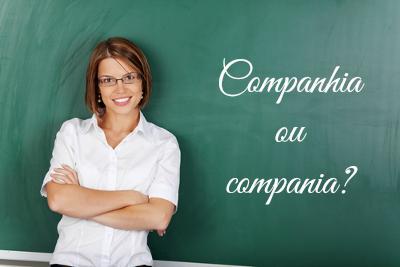 Companhia ou compania? Essa é uma dúvida muito comum entre os falantes da língua portuguesa