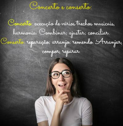 As palavras concerto e conserto podem ser substantivos ou formas do verbo concertar e consertar