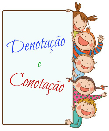 Denotação e Conotação são formas distintas de manifestação da linguagem