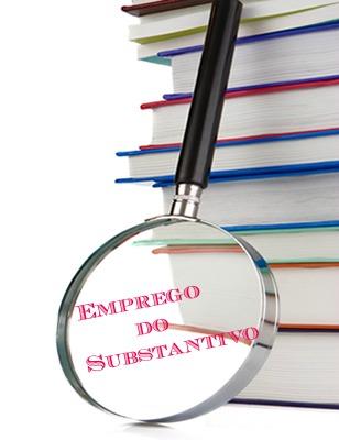 O emprego do substantivo define-se por pormenores linguísticos específicos