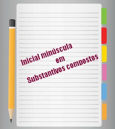 O uso da inicial minúscula em substantivos compostos representa algumas das regras gramaticais