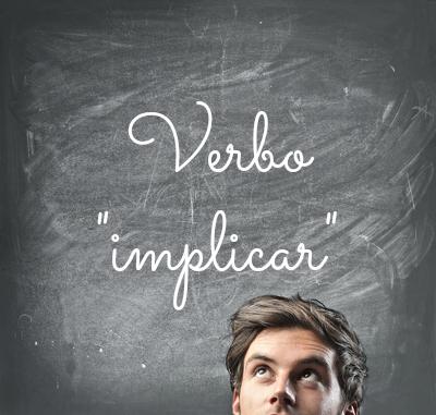 """O verbo """"implicar"""" pode ter diferentes significados, o que pode alterar a transitividade do verbo e, por consequência, sua regência"""