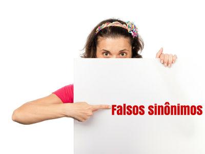 Onde e aonde, a princípio e em princípio, de encontro a e ao encontro de estão entre os falsos sinônimos mais comuns da língua portuguesa