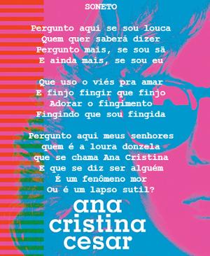 Ana Cristina Cesar, poeta e tradutora, nasceu no Rio de Janeiro no dia 02 de junho de 1952. Faleceu no dia 29 de outubro de 1983 aos 31 anos