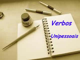 Verbos unipessoais apresentam somente a terceira pessoa gramatical